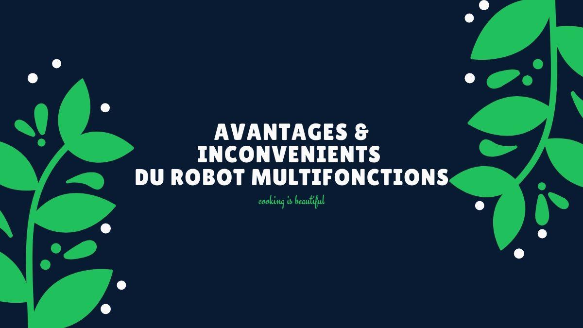 avantages inconvenients robot multifonction