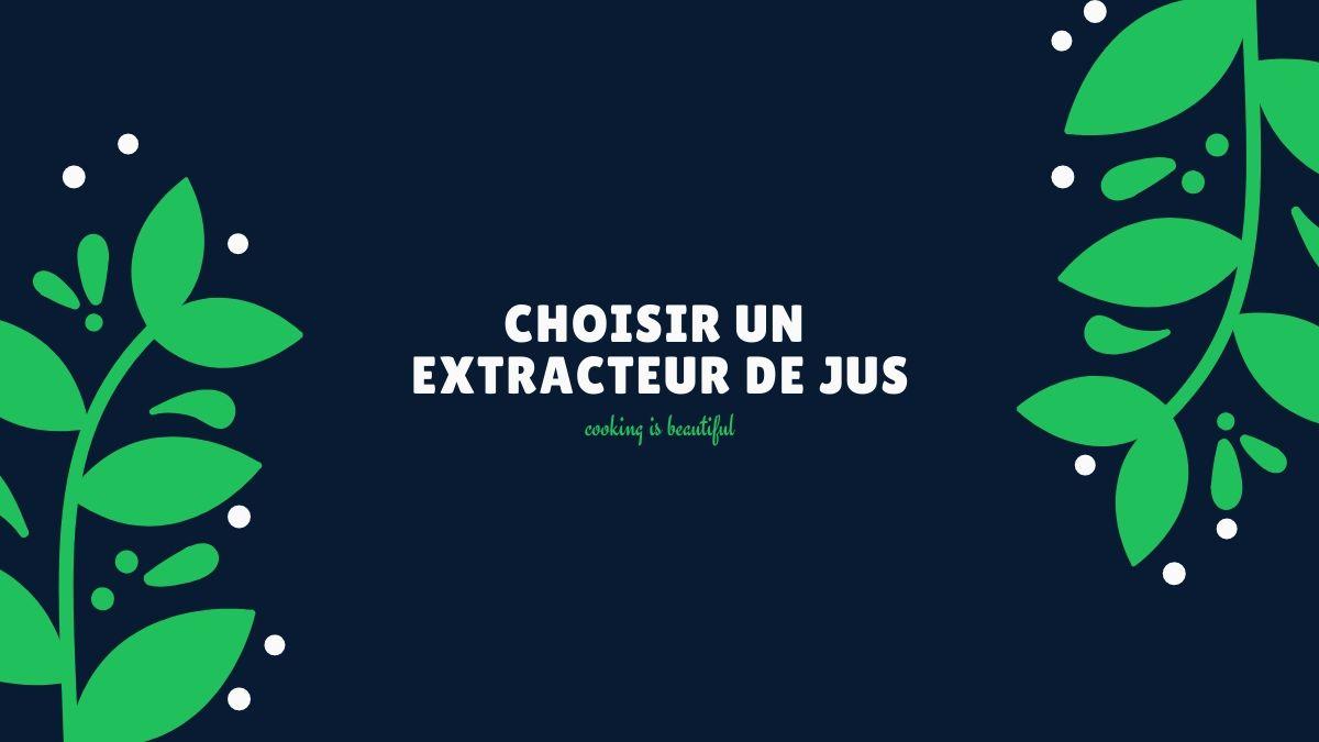 comment choisir un extracteur de jus