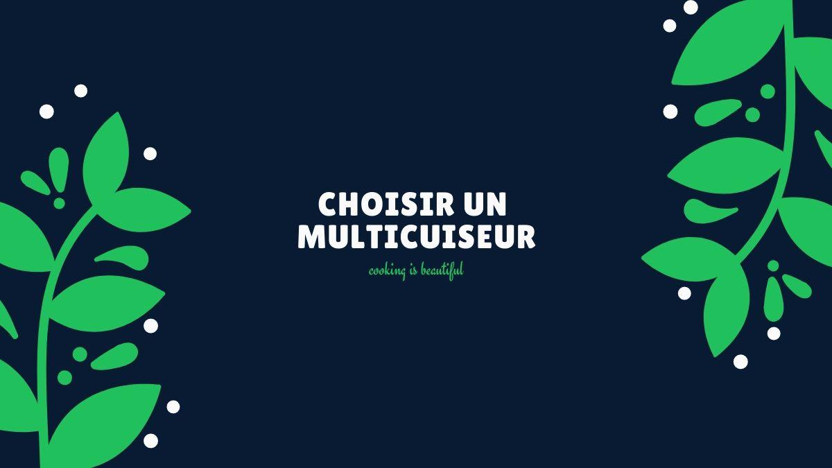 comment choisir un multicuiseur