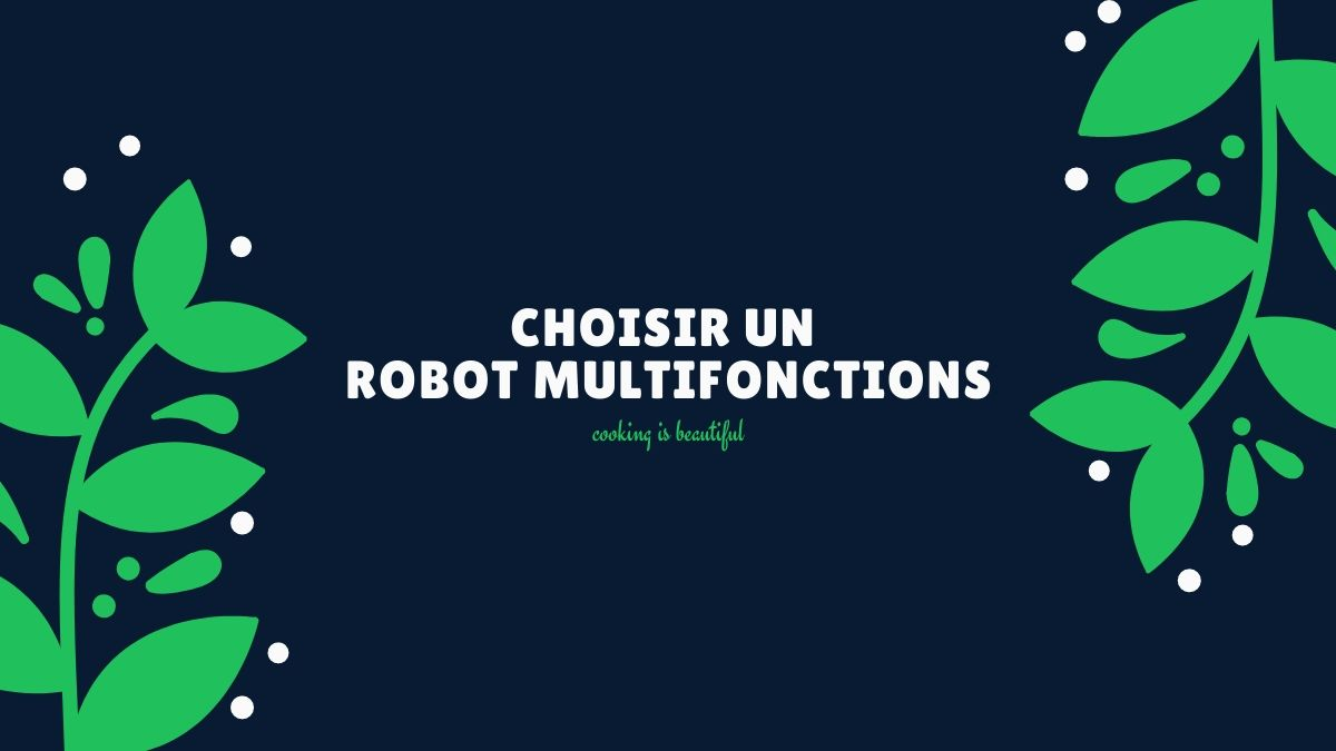 comment choisir un robot multifonction